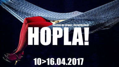 Le festival des arts du cirque HOPLA! prendra ses quartiers à Bruxelles du 10 au 16 avril