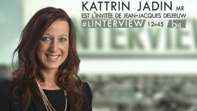 Kattrin Jadin (MR) est l'invitée de l'Interview