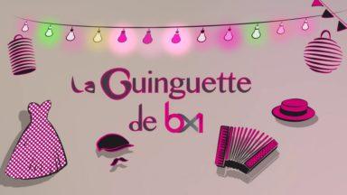 """""""La Guinguette de BX1"""" fait son grand retour"""