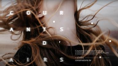 """""""Courants d'airs"""", le festival du Conservatoire royal de Bruxelles, soufflera sa 15e bougie en virtuel"""