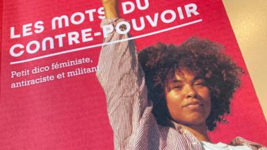 """""""Les mots du contre-pouvoir"""" : nouveau dico, féministe, antiraciste et militant"""